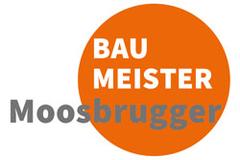 MOOSBRUGGER Baumeister GmbH